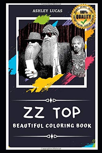 ZZ Top Beautiful Coloring Book: Stress Relieving Adult Coloring Book for All Ages