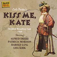 Kiss Me, Kate by Original Broadway Cast Recording (2006-08-01)