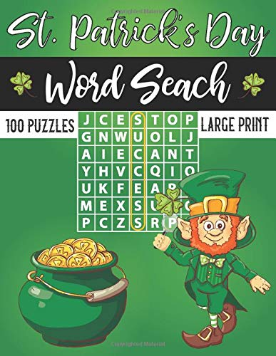 St. Patrick's Day Word Search 100 Puzzles Large Print: Special Edition Puzzle Book with Solutions. An Easy Brain Teasers to Pass Time