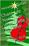 Chants de Noël pour violoncelle et piano: Niveau : facile