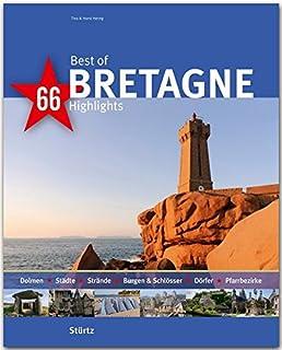 Best of BRETAGNE - 66 Highlights: Ein Bildband mit ueber 180 Bildern - STUeRTZ Verlag
