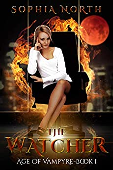 The Watcher: A Vampire Paranormal Romance (The Age of Vampyre Book 1) by [Sophia North]