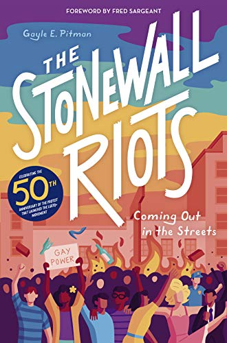 The Stonewall Riots: Coming Out in the Streets by [Gayle E Pitman]