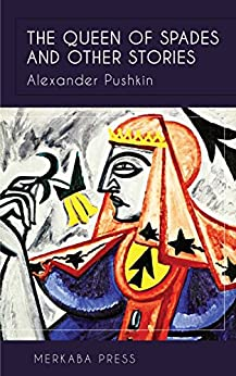 The Queen of Spades and Other Stories (Illustrated) by [Alexander Pushkin, Sutherland Edwards]
