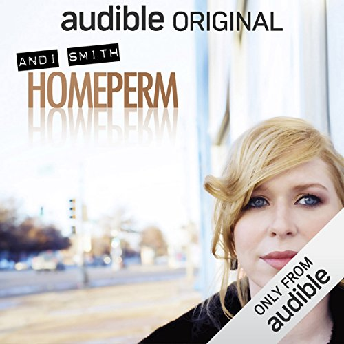 Home Perm                   By:                                                                                                                                 Andi Smith                               Narrated by:                                                                                                                                 Andi Smith                      Length: 33 mins     Not rated yet     Overall 0.0