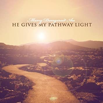 He Gives My Pathway Light