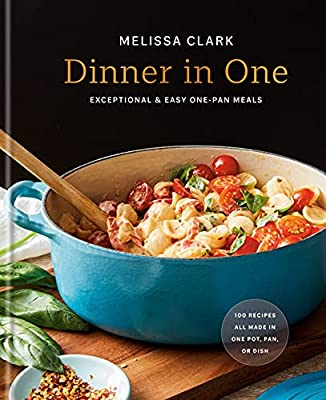 Dinner in One: Exceptional & Easy One-Pan Meals from Clarkson Potter