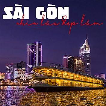 Sài Gòn nhìn lâu đẹp lắm