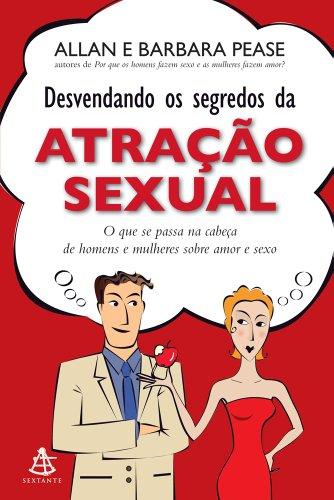 Desvendando os Segredos da Atração Sexual