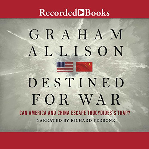 Destined for War Audiobook By Graham Allison cover art