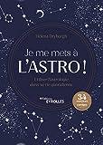 Je me mets à l'astro !: Utiliser l'astrologie dans sa vie quotidienne - 34...