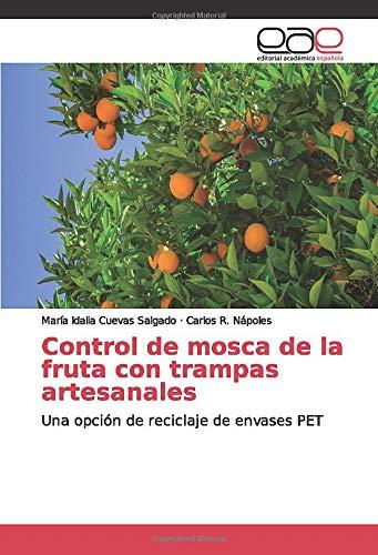 Control de mosca de la fruta con trampas artesanales: Una opción de...