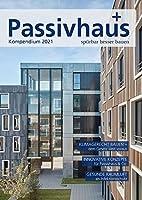 Passivhaus Kompendium 2021: Spuerbar besser bauen