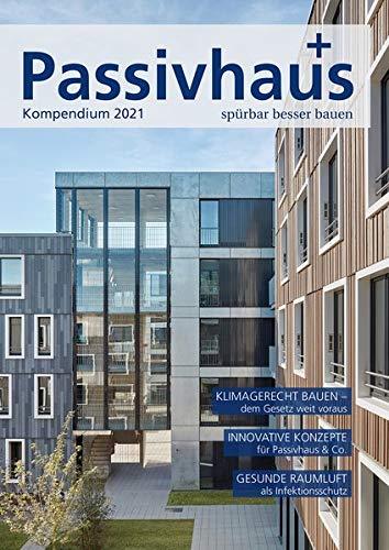 Passivhaus Kompendium 2021: Spürbar besser bauen