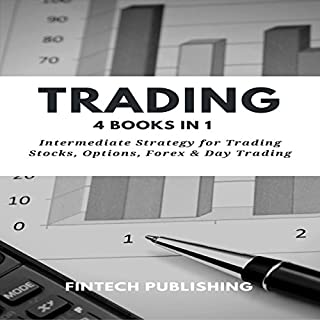 Trading: 4 Books in 1: Intermediate Strategy for Trading Stocks, Options, Forex & Day Trading audiobook cover art