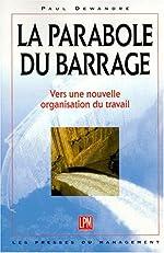 La parabole du barrage - Vers une nouvelle organisation du travail de Paul Dewandre