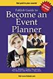 FabJob Guide to Become an Event Planner: Discover How to Get Hired to Plan Parties, Meetings and other Social or Business Events (FabJob Guides)