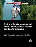 Risk and Safety Management in the Leisure, Events, Tourism and Sports Industries (English Edition)