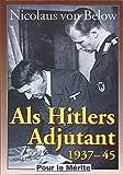 Als Hitlers Adjutant 1937-1945 - Nicolaus von Below