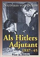 Als Hitlers Adjutant. 1937 - 1945
