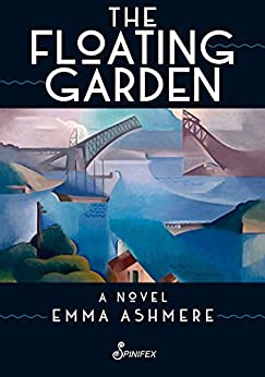 The Floating Garden: A Novel by [Emma Ashmere]