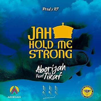 Jah hold me strong (feat. Aborijah)