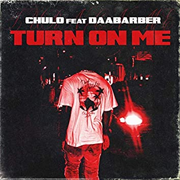 Turn On Me (feat. DaaBaber)