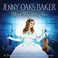 Wish Upon a Star: A Tribute to the Music of Walt Disney by Jenny Oaks Baker (2011-08-02)