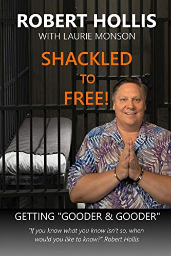 Shackled to Free!: Getting Gooder & Gooder