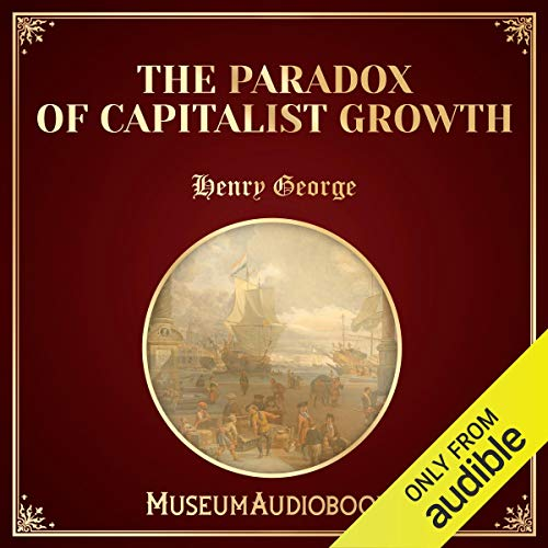 The Paradox of Capitalist Growth audiobook cover art