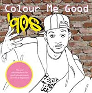 [( Colour Me Good '90s: Cool Colouring Book )] [by: Mel Simone Elliott] [Sep-2011]