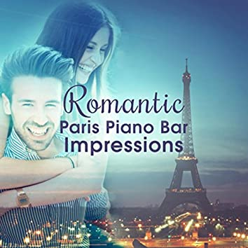 Romantic Paris Piano Bar Impressions (Soft Piano and Sax, Sentimental Songs, Top Mellow Sounds, Midnight Date, Dinner Background)