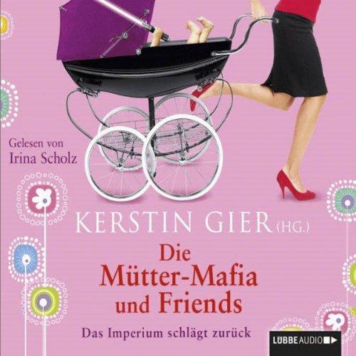 Die Mütter-Mafia und Friends Titelbild