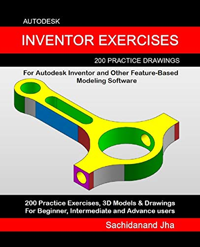 Autodesk Inventor Exercises: 200 Practice Drawings For Autodesk Inventor and Other Feature-Based Modeling Software (English Edition)