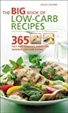 The Big Book of Low-Carb Recipes: 365 Fast and Fabulous Dishes for Every