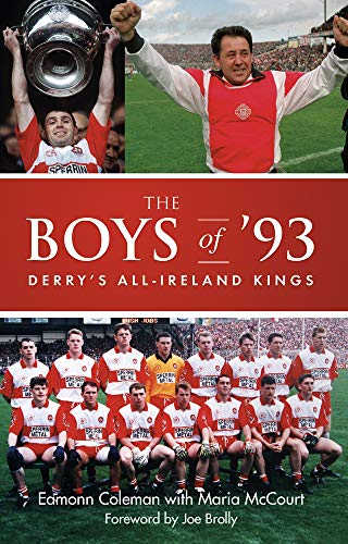 Coleman, E: Boys of `93: Derry's All-Ireland Kings