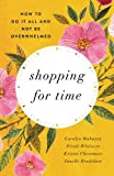 Shopping for Time (Redesign): How to Do It All and NOT Be Overwhelmed