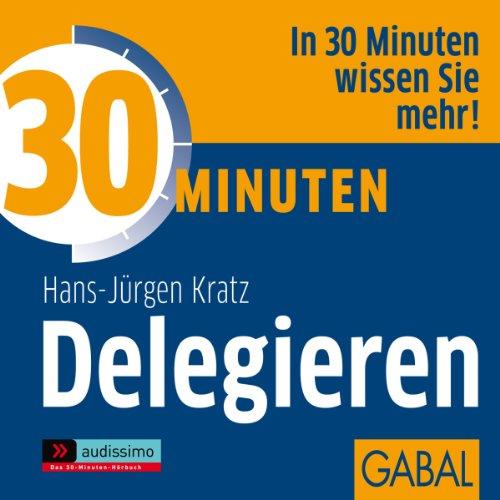 30 Minuten Delegieren audiobook cover art