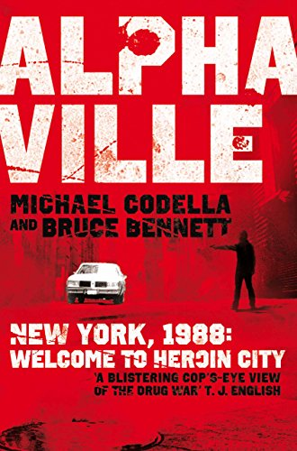 Alphaville: New York, 1988: Welcome to Heroin City (English Edition)