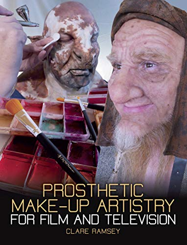 Prosthetic Make-Up Artistry for Film and Television (English Edition)