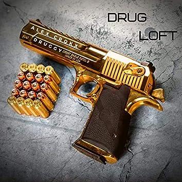 Drug Loft (feat. Druggy)