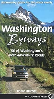 Washington Byways: Backcountry Drives For The Whole Family