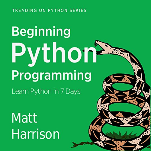 Beginning Python Programming: Learn Python Programming in 7 Days audiobook cover art