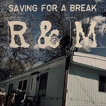 Saving For a Break
