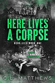 Here Lives a Corpse: A Dark Bully Academy Romance (Here Lies Book 1)