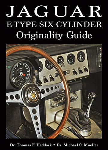 Jaguar E-Type Six-Cylinder Originality Guide (Volume 1)