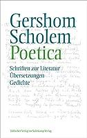 Poetica: Schriften zur Literatur, Uebersetzungen und Gedichte