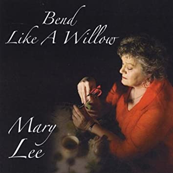 Bend Like a Willow