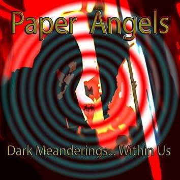 Dark Meanderings... Within Us