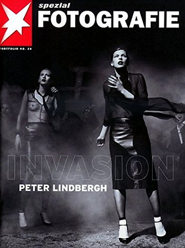Peter Lindbergh: Invasion : Portfolio No. 29 (Stern Portfolio Library of Photography)